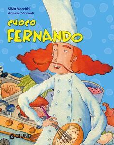 Libro Cuoco Fernando. Ediz. illustrata Silvia Vecchini 0