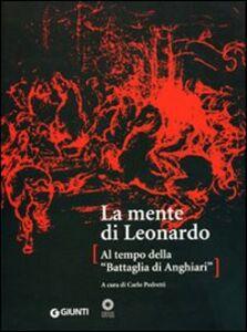 Libro La mente di Leonardo. Al tempo della battaglia di Anghiari. Catalogo della mostra (Firenze, 28 marzo 2006-7 gennaio 2007)