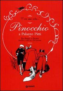 Foto Cover di «C'era una volta». Pinocchio a Palazzo Pitti. Da Paggi a Giunti. Disegni e libri del suo editore. Catalogo della mostra, Libro di  edito da Giunti Editore