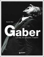 Gaber. La vita, le canzoni, il teatro