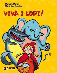 Foto Cover di Viva i lupi!, Libro di Manuela Monari, edito da Giunti Kids 0