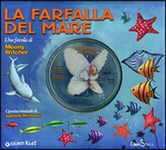 Libro La farfalla del mare. Con CD Audio Moony Witcher