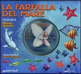 Foto Cover di La farfalla del mare. Con CD Audio, Libro di Moony Witcher, edito da Giunti Kids