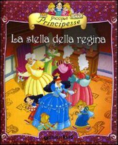Libro Piccole principesse. La stella della regina Bianca Belardinelli