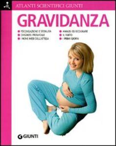 Libro Gravidanza. Fecondazione e sterilità. Diagnosi prenatale. I nove mesi dell'attesa. Analisi ed ecografie. Il parto. I primi giorni Adriana Rigutti