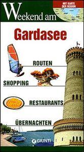 Foto Cover di Gardasee. Routen, Shopping, Restaurants, Ubernachten, Libro di  edito da Giunti Editore