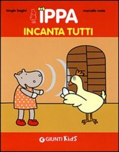 Libro Ippa incanta tutti Biagio Bagini , Marcella Moia