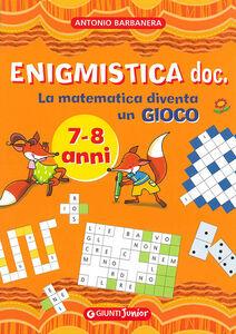 Foto Cover di Enigmistica doc. La matematica diventa un gioco, Libro di Antonio Barbanera, edito da Giunti Junior 0