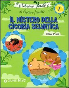Il mistero della cicoria selvatica. Eco-storie nella natura - Elisa Prati - copertina