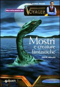 Libro Mostri e creature fantastiche Irene Bellini