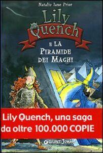 Foto Cover di Lily Quench e la Piramide dei maghi, Libro di Natalie J. Prior, edito da Giunti Junior