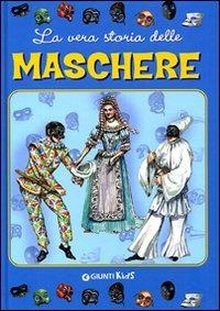 La La vera storia delle maschere. Ediz. illustrata - Babuder Bruna Treccani Eliana - wuz.it