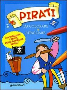 Pirati da colorare & ritagliare. Ediz. illustrata - copertina