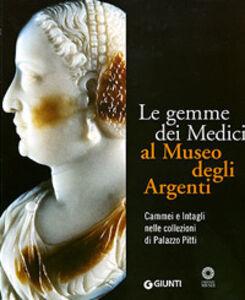 Libro Le gemme dei Medici al Museo degli Argenti. Cammei e Intagli nelle collezioni di Palazzo Pitti Riccardo Gennaioli