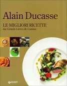 Libro Alain Ducasse. Le migliori ricette dai grands livres de cuisine