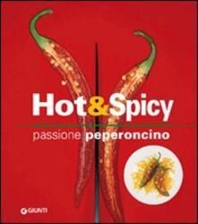 Hot & spicy. Passione peperoncino. Ediz. illustrata - Rosalba Gioffrè - copertina