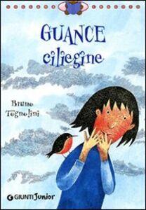 Libro Guance ciliegine Bruno Tognolini 0