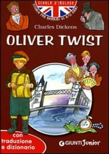 Oliver Twist. Con traduzione e dizionario. Ediz. illustrata