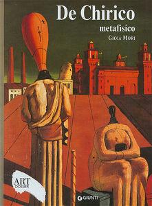 Libro De Chirico metafisico. Ediz. illustrata Gioia Mori
