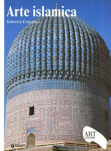 Libro Arte islamica. Ediz. illustrata Giovanni Curatola