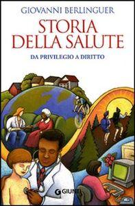 Foto Cover di Storia della salute. Da privilegio a diritto, Libro di Giovanni Berlinguer, edito da Giunti Editore