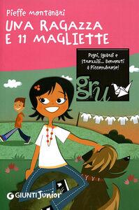 Libro Una ragazza e 11 magliette Pieffe Montanari 0