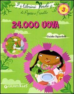 Foto Cover di Ventiquattromila uova. Eco-storie nella natura, Libro di Guido Sgardoli, edito da Giunti Kids