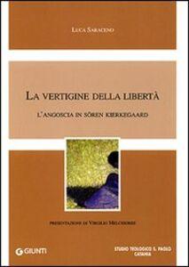 Libro La vertigine della libertà. L'angoscia in Sören Kierkegaard Luca Saraceno