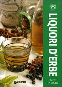 Libro Liquori d'erbe fatti in casa