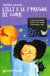 Libro Lilli e le streghe di Cork Fabiana Camerin