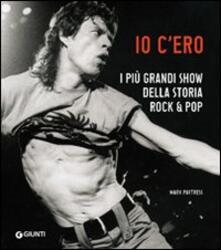 Voluntariadobaleares2014.es Io c'ero. I più grandi show della storia rock & pop. Ediz. illustrata Image