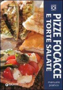 Foto Cover di Pizze, focacce e torte salate. Manuale pratico, Libro di  edito da Giunti Editore