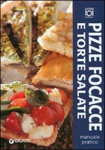 Libro Pizze, focacce e torte salate. Manuale pratico