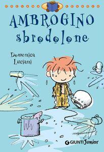 Libro Ambrogino sbrodolone Domenica Luciani , Roberto Luciani
