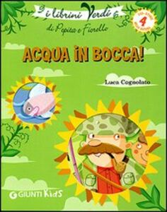 Libro Acqua in bocca! Eco-storie nella natura Luca Cognolato