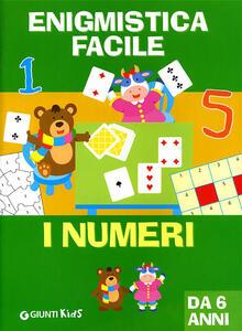 Enigmistica facile. I numeri - Bianca Belardinelli - copertina