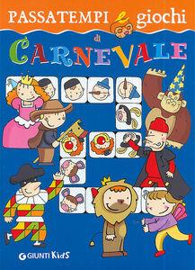 Foto Cover di Passatempi e giochi di Carnevale, Libro di Elisa Prati, edito da Giunti Kids