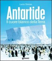 Antartide. Il cuore bianco della terra