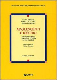 Adolescenti e rischio. Comportamenti, funzioni e fattori di protezione
