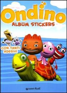 Ondino. Album stickers. Ediz. illustrata - copertina