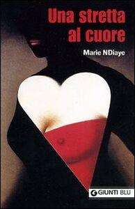 Libro Una stretta al cuore Marie NDiaye