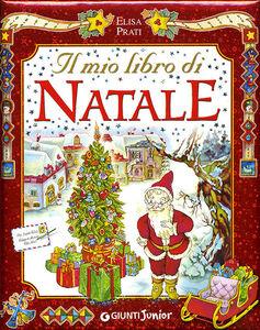 Libro Il mio libro di Natale Elisa Prati