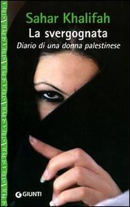 Libro La svergognata. Diario di una donna palestinese Sahar Khalifa