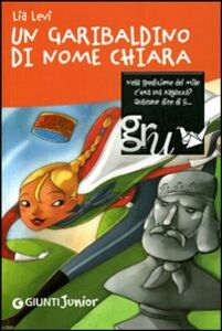 Libro Un garibaldino di nome Chiara Lia Levi