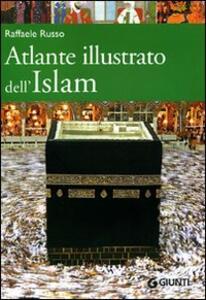 Atlante illustrato dell'Islam. Ediz. illustrata - Raffaele Russo - copertina