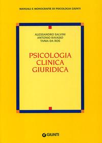 Psicologia clinica giuridica - Salvini Alessandro Ravasio Antonio Da Ros Tania - wuz.it