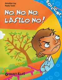 No, no, no, l'asilo no! Ediz. illustrata