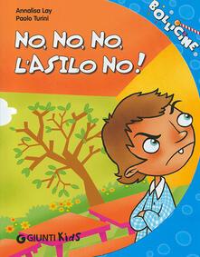 Fondazionesergioperlamusica.it No, no, no, l'asilo no! Ediz. illustrata Image
