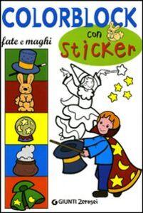 Libro Colorblock. Fate e maghi. Con stickers