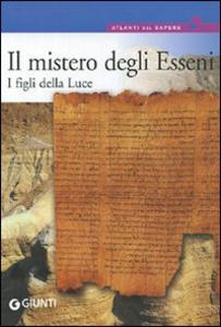 Libro Il mistero degli Esseni. I figli della luce